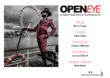 webmagazine photo gratuit - <p><strong>OPEN</strong>EYE le regard d'aujourd'hui sur la photographie est un webmagazine photo gratuit qui parait 5 fois par an en février, avril, juin, septembre et novembre.</p> <p>Il permet de mieux comprendre les enjeux de la photographie contemporaine et les codes en usage dans les milieux artistiques.</p> <p>Il donne la parole à des artistes photographes au talent varié et permet d'être tenu informé des expositions et Salons à Paris et dans le reste de la France</p> <p>C'est un cocktail explosif de qualité, de dynamisme et de sérieux avec toujours la petite touche d'humour qui permet de ne pas se prendre trop au sérieux.</p>