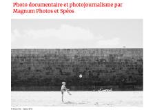 Photo documentaire et photojournalisme par Magnum Photos et Spéos - La célèbre et prestigieuse agence Magnum Photos et Spéos se sont associés pour créer un programme unique et exclusif de Photo documentaire & photojournalisme. Ce programme intensif se déroule à Paris en 1 an, de septembre à juillet, en anglais uniquement. Intégré dans les locaux de Magnum Photos, ce programme permet aux étudiants une expérience d'apprentissage unique et la rencontre avec quelques-uns des meilleurs photographes dans le domaine.  Le programme Photo documentaire & photojournalisme est destiné aux étudiants qui souhaitent poursuivre une carrière dans la photographie documentaire et/ou dans le photojournalisme uniquement, dans la tradition de narration visuelle de Magnum. Il s'adresse aux étudiants ayant la maturité photographique et les connaissances suffisantes pour travailler sur des projets thématiques à long terme. Le travail comprend la couverture d'événements et la réalisation de photo-essais.  Ce programme permet aux étudiants d'acquérir les bases nécessaires au développement d'une réflexion critique sur la photographie documentaire, tout en fournissant des conseils techniques ainsi qu'un soutien pédagogique pour développer leur pratique individuelle.  Le programme officiel est délivré par Spéos et ses enseignants et complété par les photographes de Magnum et l'équipe de l'agence. Une partie des cours est dispensée au sein même de l'agence Magnum, située en plein cœur de Paris. Les étudiants ont ainsi un contact privilégié avec les photographes de Magnum et son équipe expérimentée.  Prochaine session : septembre 2018 – juillet 2019 Campus : Paris Langue de l'enseignement : anglais Frais de scolarité : – étudiants de France, Royaume-Uni, UE : 30 000 €  – étudiants internationaux : 30 000 €  Diplôme : Creative Documentary and Photojournalism by Magnum Photos and Spéos Titre de Photographe RNCP niveaux I (France) et 7 (Europe) – code NSF 323 t Ce programme est enregistré au Répertoi